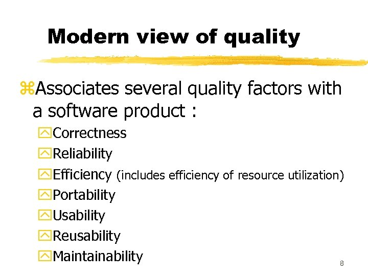 Modern view of quality z. Associates several quality factors with a software product :