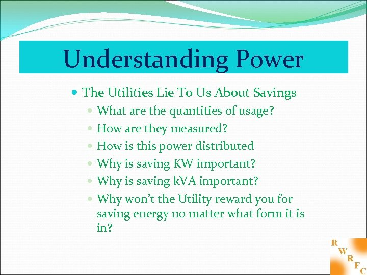 Understanding Power The Utilities Lie To Us About Savings What are the quantities of