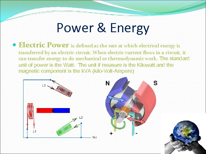 Power & Energy Electric Power is defined as the rate at which electrical energy