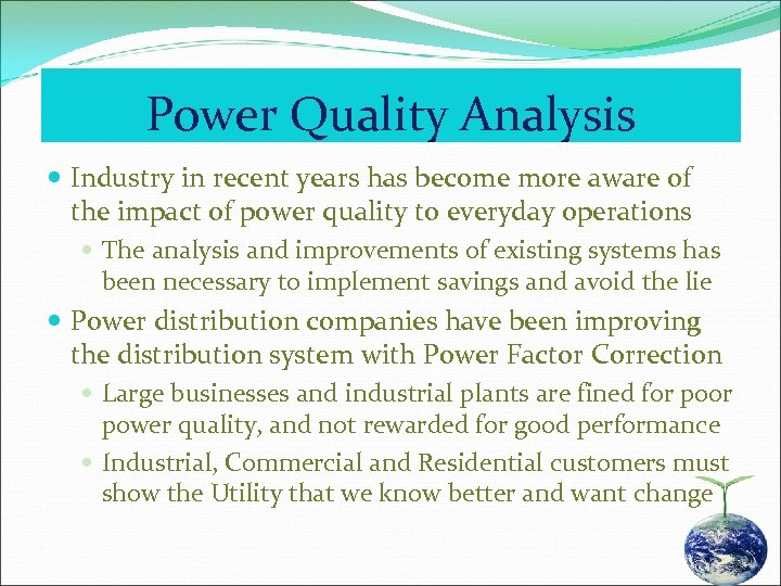 Power Quality Analysis Industry in recent years has become more aware of the impact
