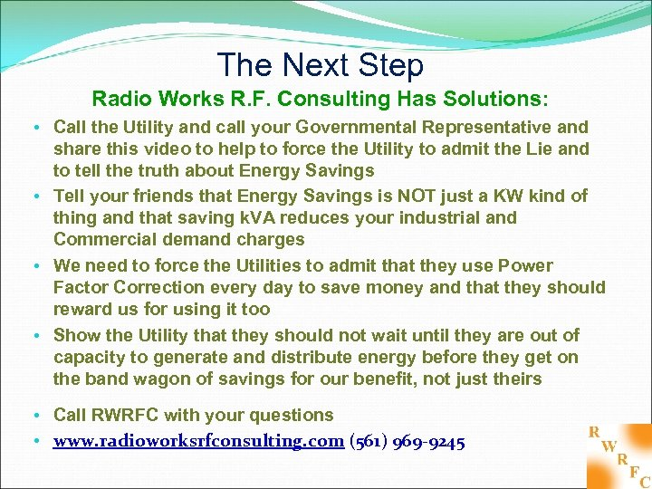 The Next Step Radio Works R. F. Consulting Has Solutions: • Call the Utility