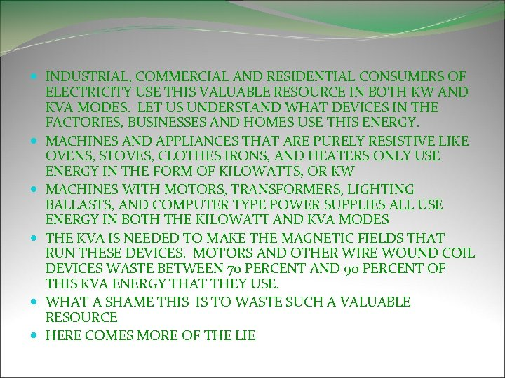 INDUSTRIAL, COMMERCIAL AND RESIDENTIAL CONSUMERS OF ELECTRICITY USE THIS VALUABLE RESOURCE IN BOTH