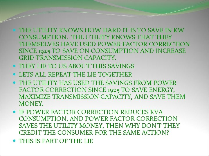 THE UTILITY KNOWS HOW HARD IT IS TO SAVE IN KW CONSUMPTION. THE