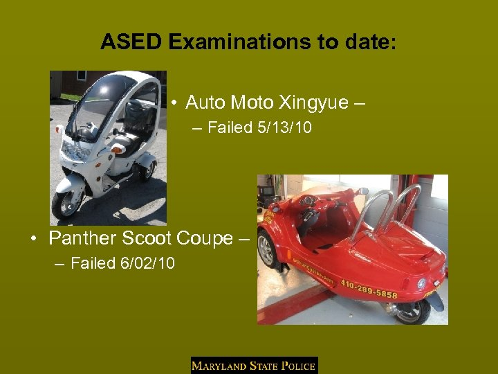 ASED Examinations to date: • Auto Moto Xingyue – – Failed 5/13/10 • Panther
