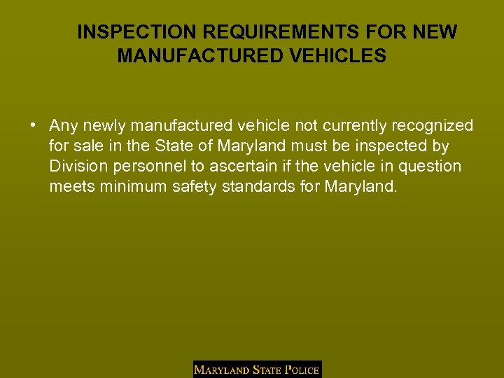 INSPECTION REQUIREMENTS FOR NEW MANUFACTURED VEHICLES • Any newly manufactured vehicle not currently