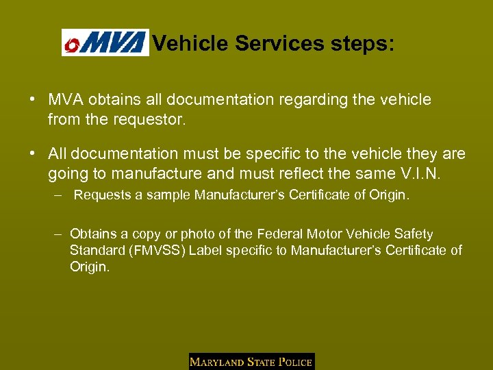 MVA Vehicle Services steps: • MVA obtains all documentation regarding the vehicle from the