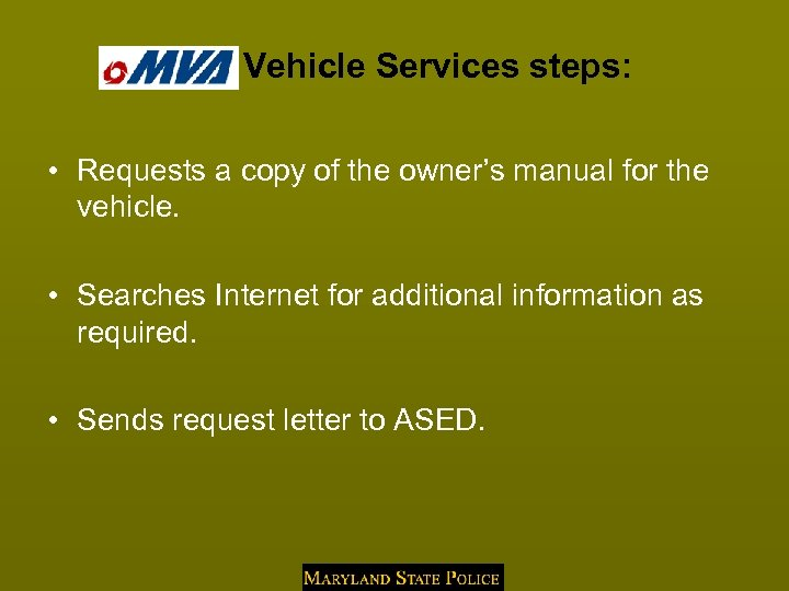 MVA Vehicle Services steps: • Requests a copy of the owner's manual for the