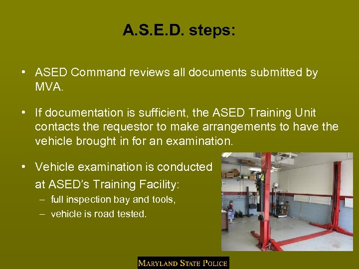A. S. E. D. steps: • ASED Command reviews all documents submitted by MVA.