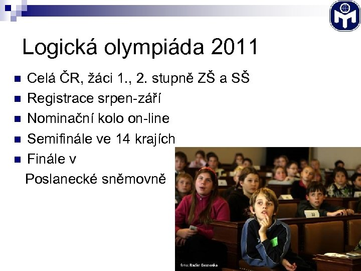 Logická olympiáda 2011 Celá ČR, žáci 1. , 2. stupně ZŠ a SŠ n
