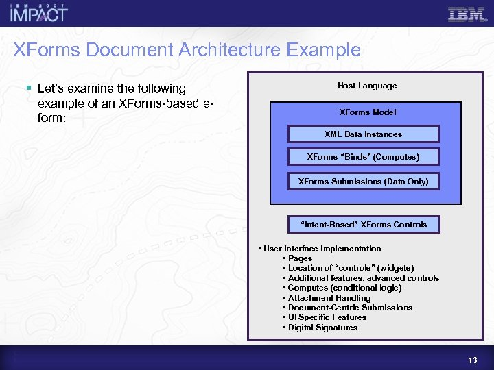 XForms Document Architecture Example § Let's examine the following example of an XForms-based eform: