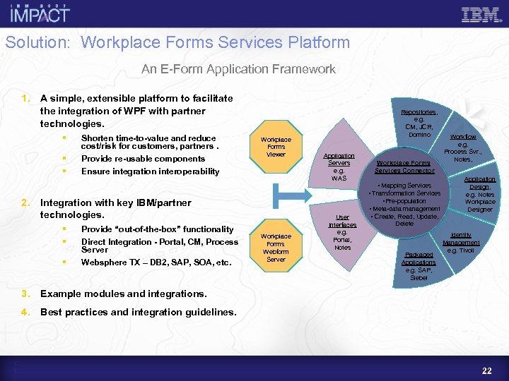 Solution: Workplace Forms Services Platform An E-Form Application Framework 1. A simple, extensible platform