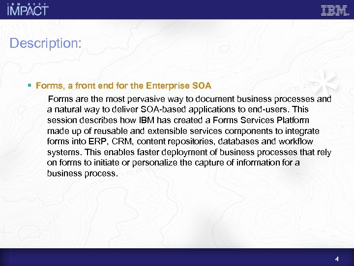 Description: § Forms, a front end for the Enterprise SOA Forms are the most
