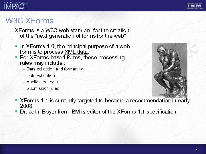 W 3 C XForms is a W 3 C web standard for the creation