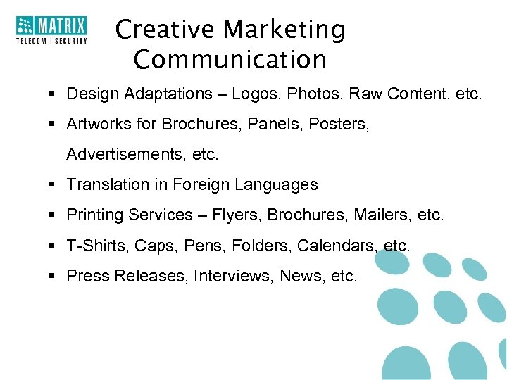 Creative Marketing Communication § Design Adaptations – Logos, Photos, Raw Content, etc. § Artworks
