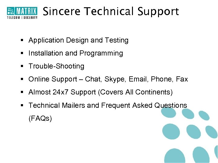 Sincere Technical Support § Application Design and Testing § Installation and Programming § Trouble-Shooting