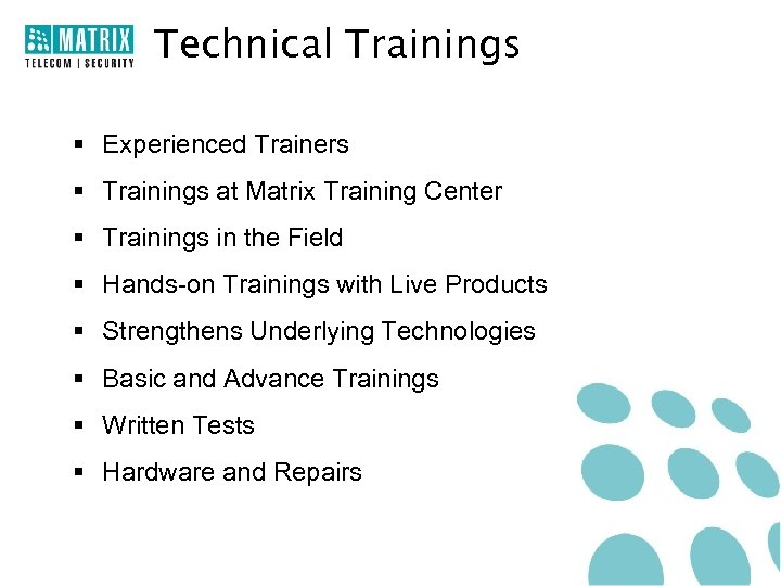 Technical Trainings § Experienced Trainers § Trainings at Matrix Training Center § Trainings in