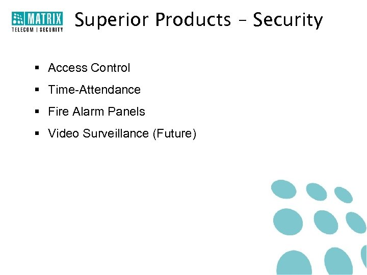 Superior Products – Security § Access Control § Time-Attendance § Fire Alarm Panels §