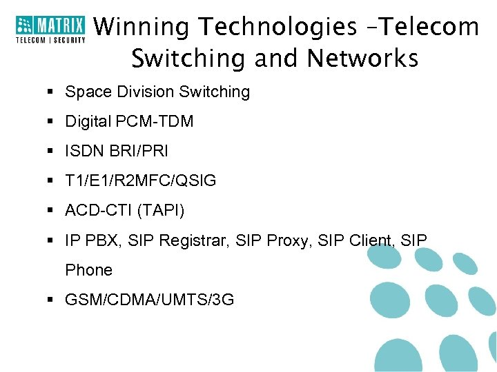 Winning Technologies –Telecom Switching and Networks § Space Division Switching § Digital PCM-TDM §