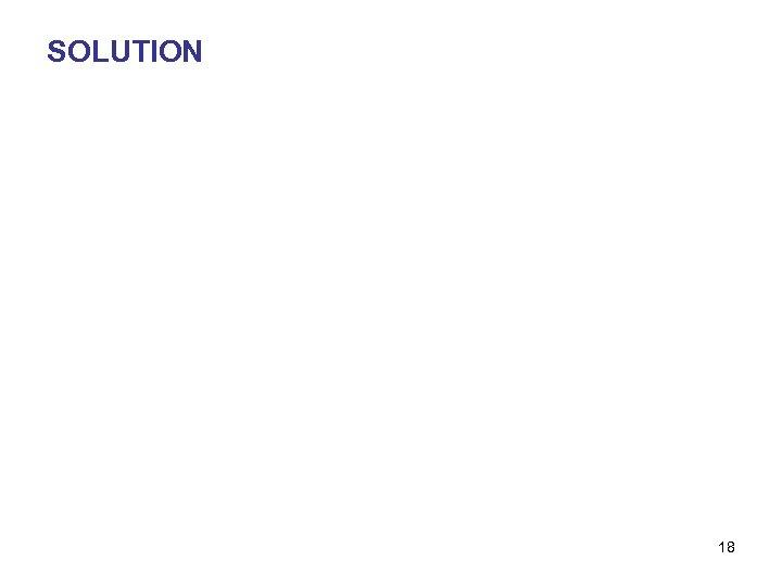 SOLUTION 18