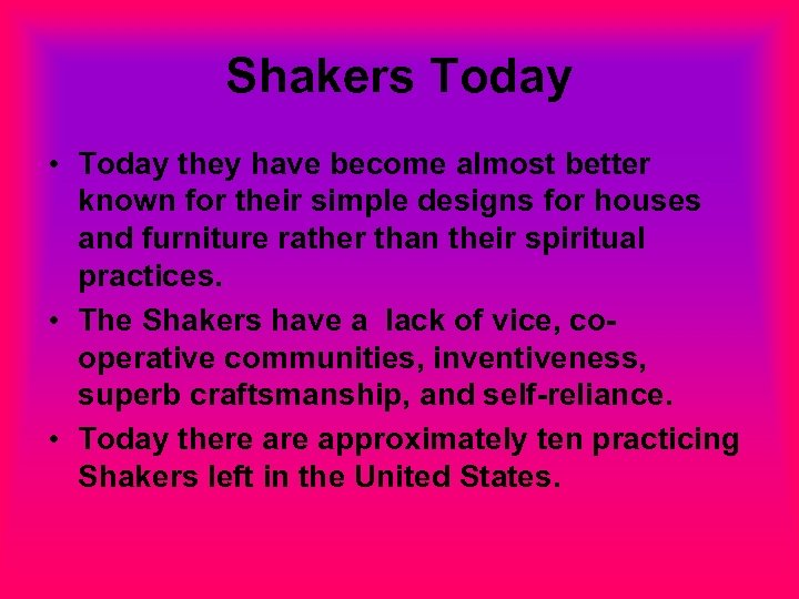 Shakers Today • Today they have become almost better known for their simple designs