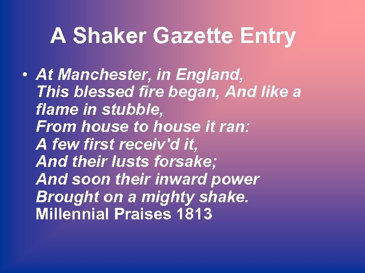 A Shaker Gazette Entry • At Manchester, in England, This blessed fire began, And