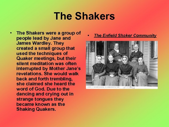 The Shakers • The Shakers were a group of people lead by Jane and