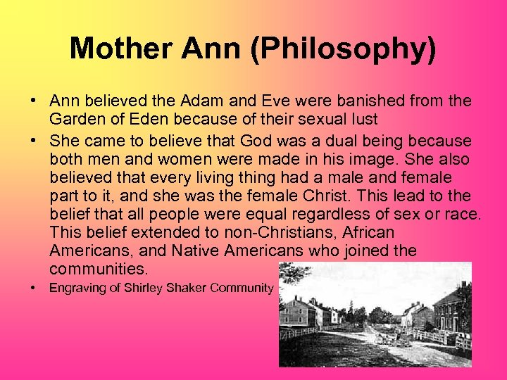 Mother Ann (Philosophy) • Ann believed the Adam and Eve were banished from the