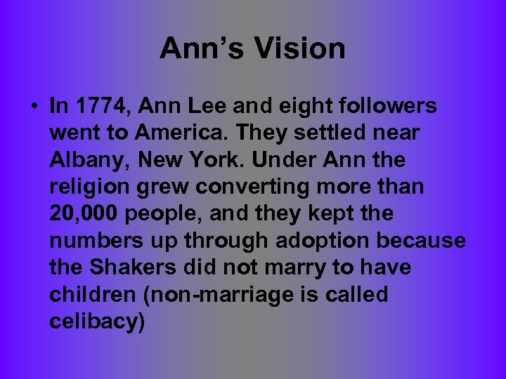 Ann's Vision • In 1774, Ann Lee and eight followers went to America. They