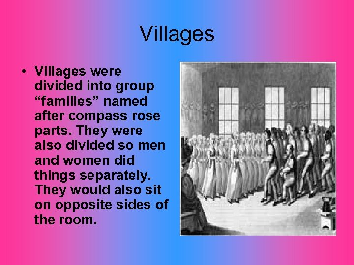 """Villages • Villages were divided into group """"families"""" named after compass rose parts. They"""