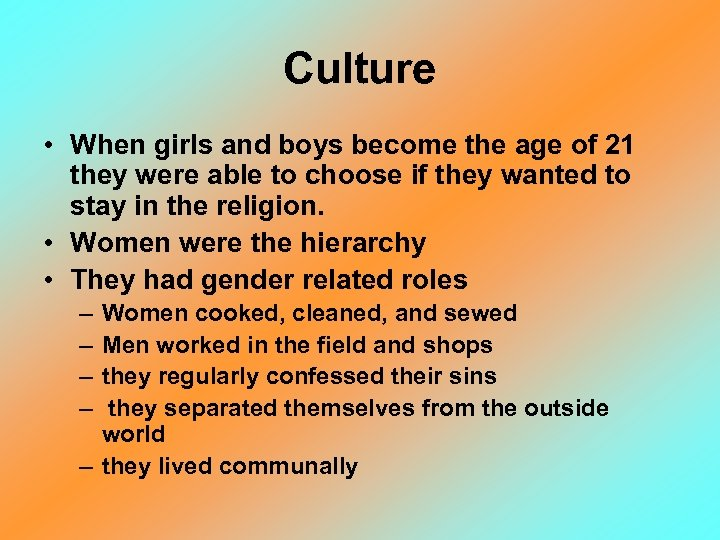 Culture • When girls and boys become the age of 21 they were able