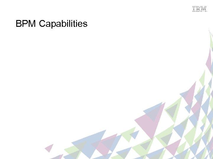 BPM Capabilities