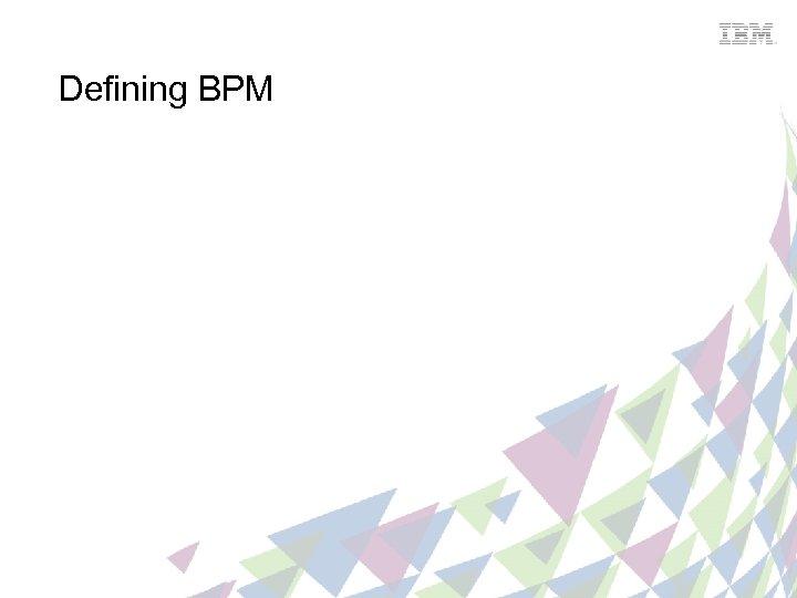 Defining BPM