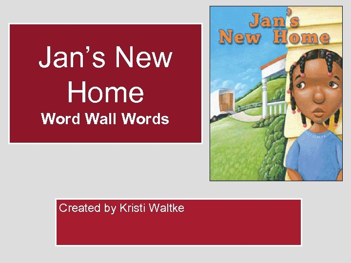 Jan's New Home Word Wall Words Created by Kristi Waltke