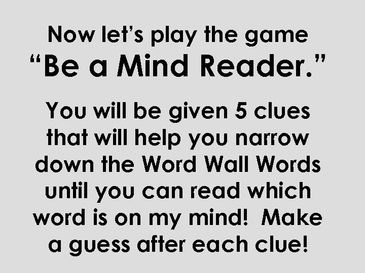 """Now let's play the game """"Be a Mind Reader. """" You will be given"""
