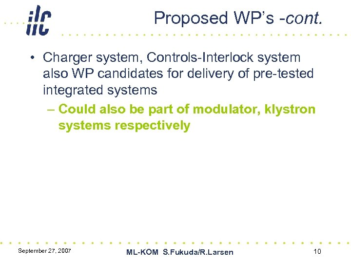 Proposed WP's -cont. • Charger system, Controls-Interlock system also WP candidates for delivery of