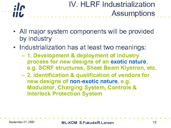 IV. HLRF Industrialization Assumptions • All major system components will be provided by industry