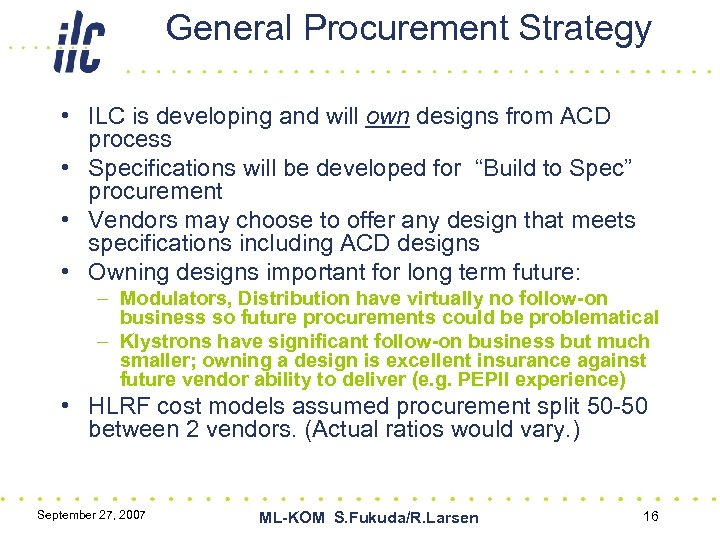 General Procurement Strategy • ILC is developing and will own designs from ACD process