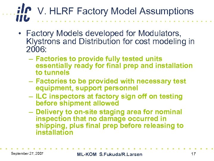 V. HLRF Factory Model Assumptions • Factory Models developed for Modulators, Klystrons and Distribution