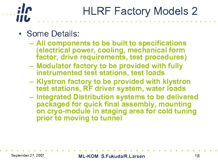 HLRF Factory Models 2 • Some Details: – All components to be built to