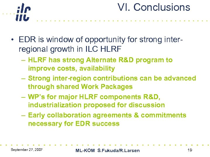 VI. Conclusions • EDR is window of opportunity for strong interregional growth in ILC