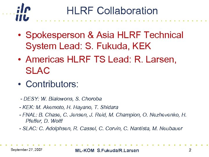 HLRF Collaboration • Spokesperson & Asia HLRF Technical System Lead: S. Fukuda, KEK •