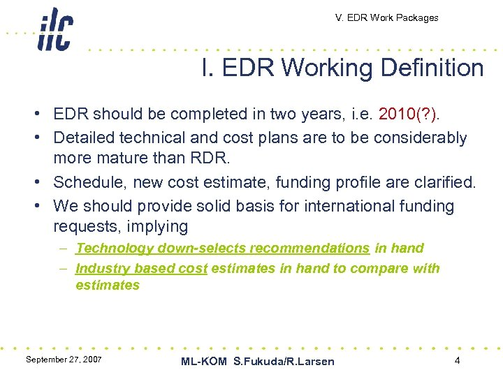 V. EDR Work Packages I. EDR Working Definition • EDR should be completed in
