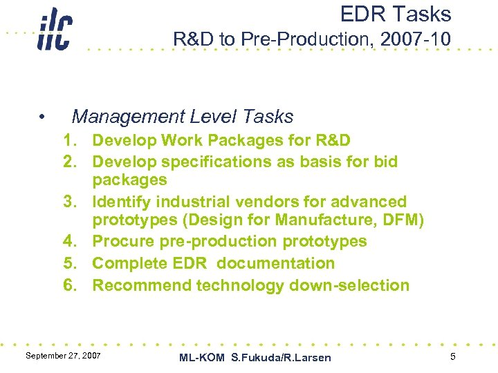 EDR Tasks R&D to Pre-Production, 2007 -10 • Management Level Tasks 1. Develop Work