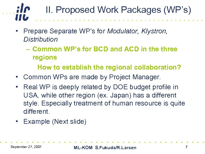 II. Proposed Work Packages (WP's) • Prepare Separate WP's for Modulator, Klystron, Distribution –