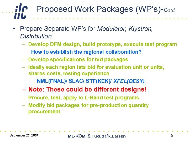 Proposed Work Packages (WP's)-Cont. • Prepare Separate WP's for Modulator, Klystron, Distribution – Develop