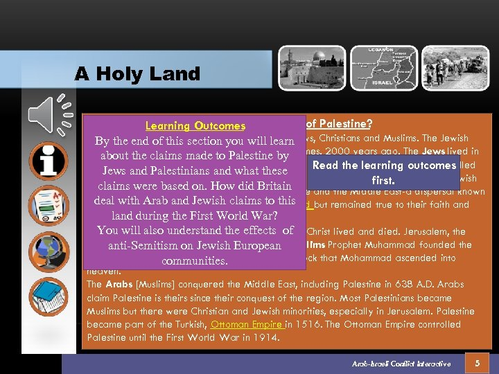 A Holy Land Why did the religions all claim ownership of Palestine? Learning Outcomes