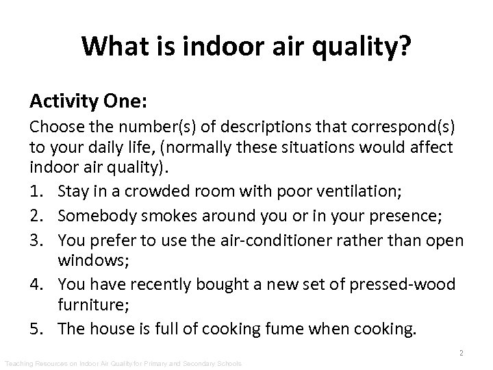 What is indoor air quality? Activity One: Choose the number(s) of descriptions that correspond(s)