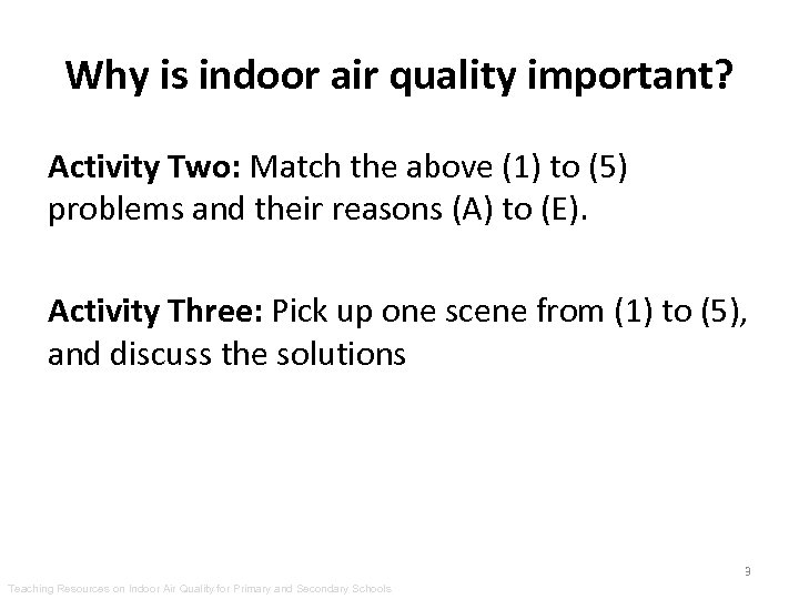 Why is indoor air quality important? Activity Two: Match the above (1) to (5)