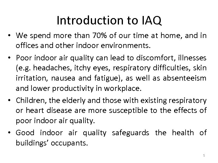 Introduction to IAQ • We spend more than 70% of our time at home,