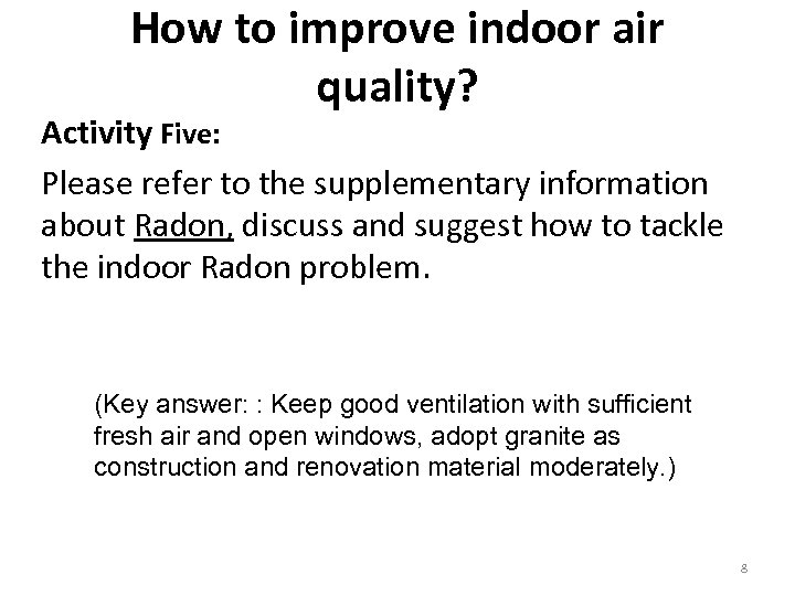 How to improve indoor air quality? Activity Five: Please refer to the supplementary information